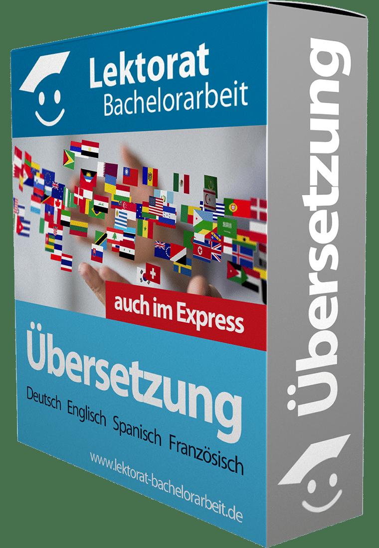 Übersetzung von Text einer Bachelorarbeit - Deutsch, Englisch, Französisch, Spanisch, Italienisch